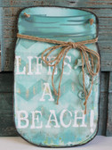 Life's a Beach Mason Jar Tin Sign