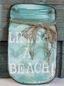 Life's a Beach Mason Jar Tin Sign