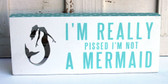 I'm Really Pissed I'm Not a Mermaid