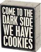 Come to the Dark Side we have cookies - sign