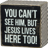 Jesus Lives Here Too - Block Sign