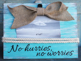 No Hurries No Worries Burlap Bow Frame