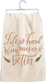 Life is Hard - Wine Makes it Better