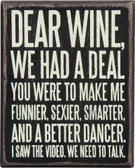Dear Wine, We had a deal...