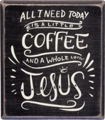 Coffee and Jesus Block Sign