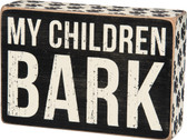 My Children Bark Sign