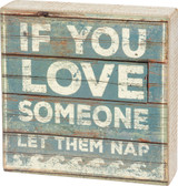 If You Love Someone, Let Them Nap