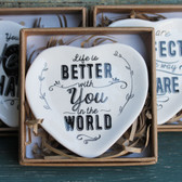 Life is Better with You in the World