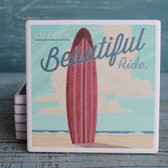 Life is a Beautiful Ride Surfboard Coaster