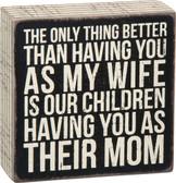 ... Having you as their mom