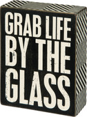 Grab Life by the Glass
