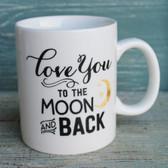 Love You to the Moon & Back Coffee Mug