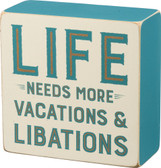 Life Needs More Vacations & Libations