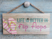 Life is Better in Flip Flops Hanging Sign