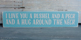 Love you a Bushel and a Peck and a Hug around the Neck