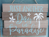 Just Another Day in Paradise - Palm Tree Sign