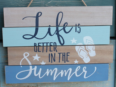 Life is Better in the Summer Wall Plaque