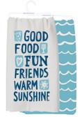 Good Food, Fun Friends, Warm Sunshine