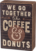 We go together like Coffee & Donuts