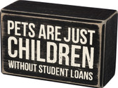 Pets are Just Children without Student Loans