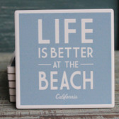 California - Life is Better at the Beach Blue Coaster