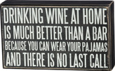 Drinking Wine at Home... There is No Last Call