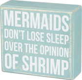 Mermaids Don't Lose Sleep over the Opinion of Shrimp