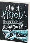 Kinda Pissed About Not Being a Mermaid - Chalk Sign