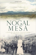 The Nogal Mesa, A History of Kivas and Ranchers in Lincoln County by Gary Cozzens ( Signed copy)