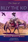 The Saga of Billy the Kid - by Walter Noble Burns