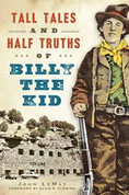 Tall Tales & Half Truths of Billy the Kid - by John LeMay