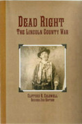 Dead Right The Lincoln County War by Clifford R. Caldwell