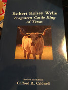 Robert Kelsey Wylie (The Forgotten Cattle King of Texas)