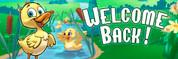 Welcome Back Vinyl Banner - Pond, Ducks