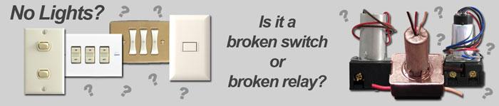 Broken Switch vs Broken Relay