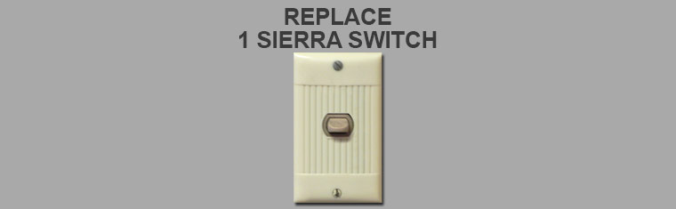 Replace 1 Sierra Low Voltage Switch