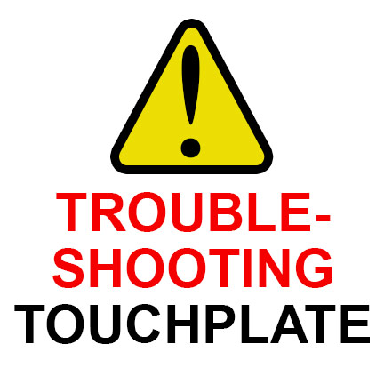 Troubleshooting Your Touch Plate System