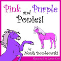PINK AND PURPLE PONIES e-book for little girls ages 2- 10 years old.