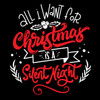 All I Want for Christmas is a Silent Night Design