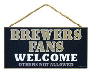 "Brewers Fans Wood Sign - 5""x10"" Welcome"