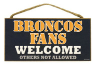 "Broncos Fans Wood Sign - 5""x10"" Welcome"