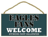 "Eagles Fans Wood Sign - 5""x10"" Welcome"