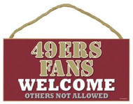 "49ers Fans Wood Sign - 5""x10"" Welcome"
