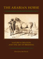 The Arabian Horse: Nature's creation and the art of breeding by Hans J.Nagel
