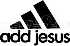 Add Jesus Parody Meme Religious Decal Sticker