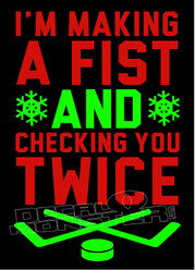 Christmas Hockey I'm Making A Fist & Checking You Twice Decal Sticker