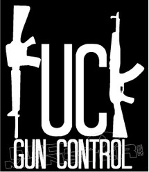 Fuck Gun Control Decal Sticker