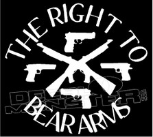 The Right To Bear Arms Rifles Pistols Decal Sticker