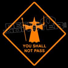You Shall Not Pass Gandalf Decal Sticker