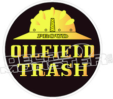 Proud Oilfield Trash - Hard Hat Decal